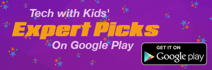 Check out Tech with Kids' Expert Picks on Google Play